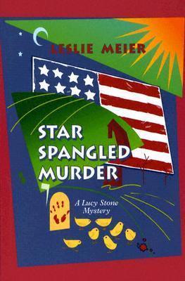 Star Spangled Murder (A Lucy Stone Mystery #11)  by  Leslie Meier