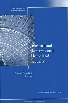 Institutional Research and Homeland Security Nicolas A. Valcik