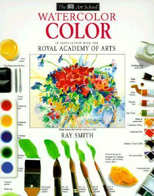 DK Art School: Watercolor Color  by  Ray Campbell Smith