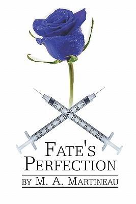Fates Perfection M.A. Martineau