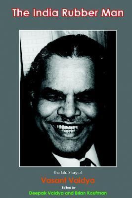 The India Rubber Man Deepak Vaidya