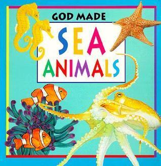 God Made Sea Animals (God Made Animals Series)  by  Fiametta Dogi