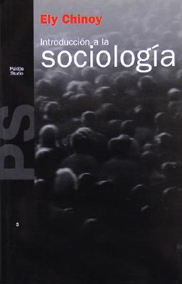 Introduccion a la Sociologia Ely Chinoy