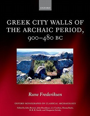 Greek City Walls of the Archaic Period, 900-480 BC  by  Rune Frederiksen