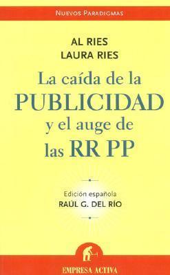 Caida de La Publicidad y El Auge de RR Pp-V2*  by  Al Ries