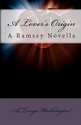 A Lovers Origin: A Ramsey Novella AlTonya Washington