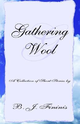 Gathering Wool  by  Beverly J. Fininis