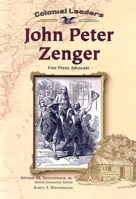 John Peter Zenger: Free Press Advocate Karen Westermann