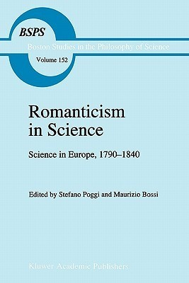 Romanticism in Science: Science in Europe, 1790 1840  by  S. Poggi