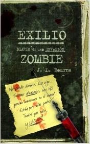 Exilio: Diario de una invasión zombie J.L. Bourne