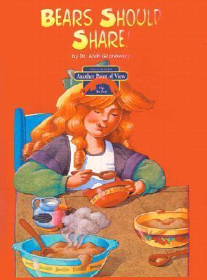 Bears Should Share!/Goldilocks and the Three Bears  by  Alvin Granowsky
