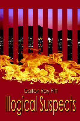 Illogical Suspects  by  Dalton Ray Pitt