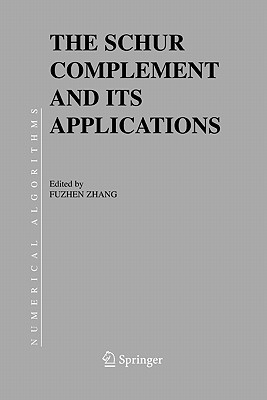 The Schur Complement and Its Applications  by  Fuzhen Zhang