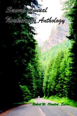 Second Annual Northwoods Anthlogy  by  Robert W. Olmsted