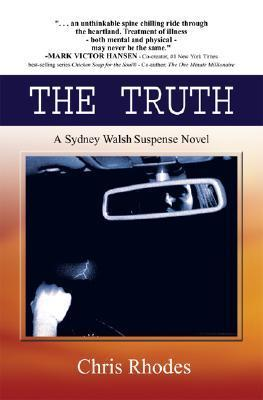 The Truth: A Sydney Walsh Suspense Novel Chris Rhodes