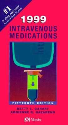 1999 Intravenous Medications  by  Betty L. Gahart