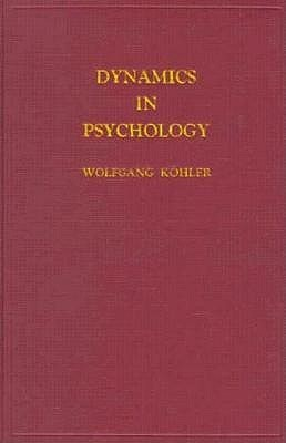 Dynamics In Psychology Wolfgang Köhler