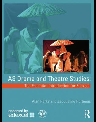 A2 Drama and Theatre Studies: The Essential Introduction for Edexcel  by  Alan Perks