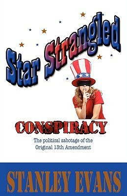 Star Strangled Conspiracy  by  Stanley Evans