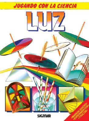 Luz - Jugando Con La Ciencia Rustica  by  Brenda Walpole