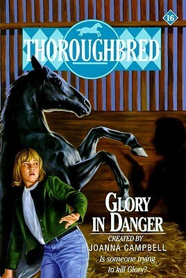 Glory in Danger (Thoroughbred, #16)  by  Joanna Campbell