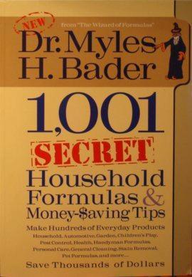 1,001 Secret Household Formulas & Money Saving Tips Myles H. Bader