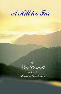 A Hill Too Far CAE Cordell