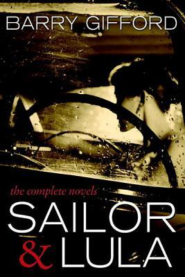 Sailor & Lula: The Complete Novels  by  Barry Gifford