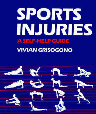Sports Injuries: A Self Help Guide  by  Vivian Grisogono