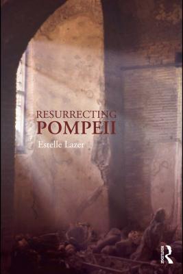 Resurrecting Pompeii  by  Estelle Lazer