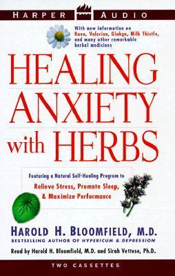 Healing Anxiety with Herbs: Healing Anxiety with Herbs Harold H. Bloomfield