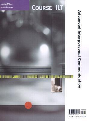 Course Ilt:Advanced Interpersonal Communication Course Technology ILT