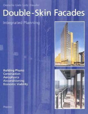 Double Skin Facades: Integrated Planning Eberhard Oesterle