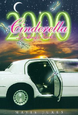 Cinderella 2000: Looking Back...  by  Mavis Jukes