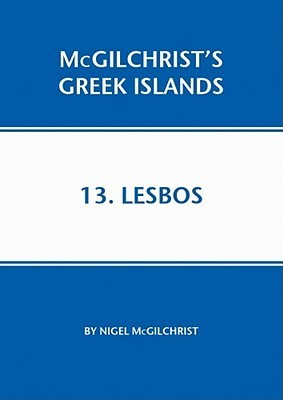 Lesbos: McGilchrists Greek Islands Book 13 Nigel McGilchrist