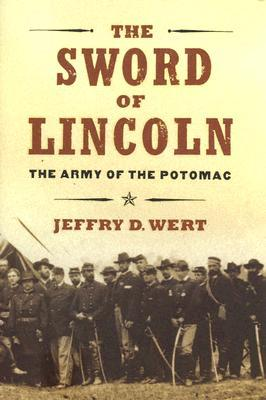 The Sword Of Lincoln: The Army Of The Potomac  by  Jeffry D. Wert