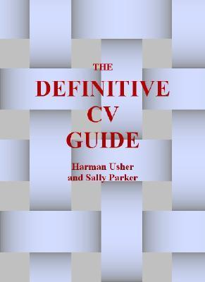 The Definitive CV Guide  by  Usher Harman Usher