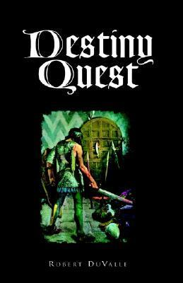 Destiny Quest Robert Duvalle