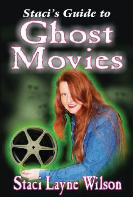 Stacis Guide to Ghost Movies  by  Staci Layne Wilson