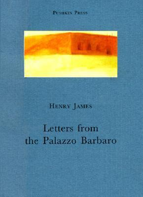 Letters from Palazzo Barbaro Henry James