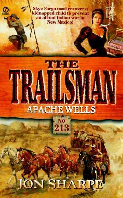 Apache Wells (The Trailsman #213)  by  Jon Sharpe