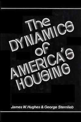 Dynamics of Americas Housing  by  James W. Hughes