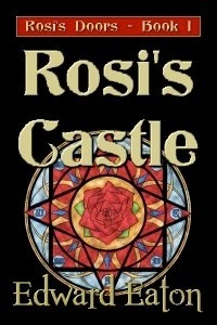 Rosis Castle (Rosis Doors, #1)  by  Edward Eaton