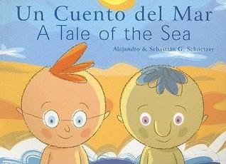 A Tale of the Sea/Un Cuento del Mar Alejandro García Schnetzer