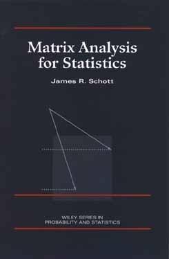 Matrix Analyis for Statistics James R. Schott