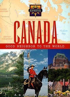 Canada: Good Neighbor to the World Adam Bryant