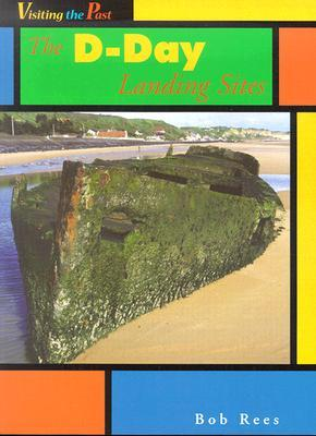 The D Day Landing Sites  by  Bob Rees