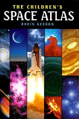 Child Atlas: Space (Quarto Book) Robin Kerrod
