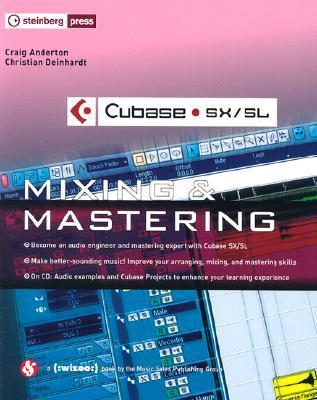 Cubase Sx/Sl, Mixing & Mastering  by  Craig Anderton