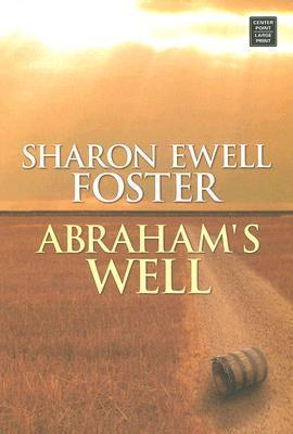 Abrahams Well Sharon Ewell Foster